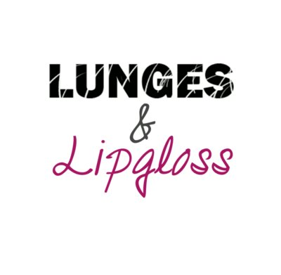 Lunges & Lipgloss