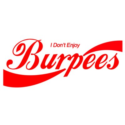 I don't enjoy burpees